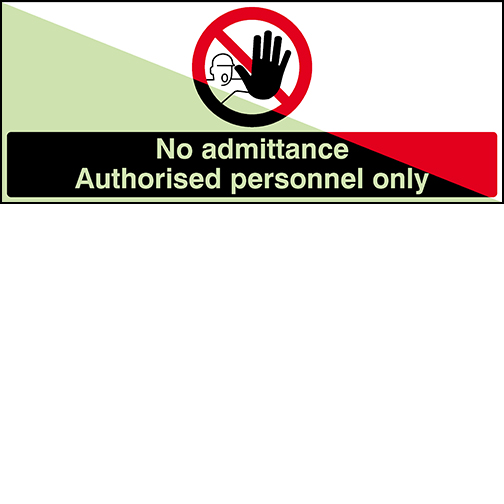 Glow-in-the-dark safety sign - No admittance Authorised personnel only