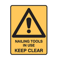 Warning Sign - Nailing Tools In Use Keep Clear-850620