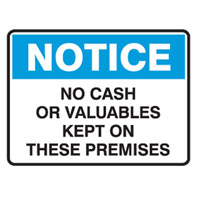 Notice Signs NO CASH OR VALUABLES KEPT ON THESE PREMISES