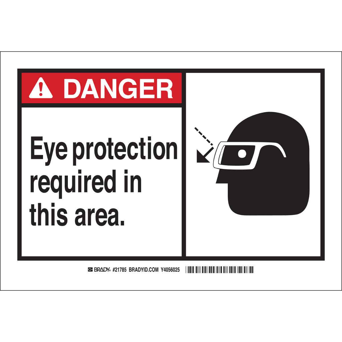 Brady Part 83738 Danger Eye Protection Required In This Area Sign Bradyid Com
