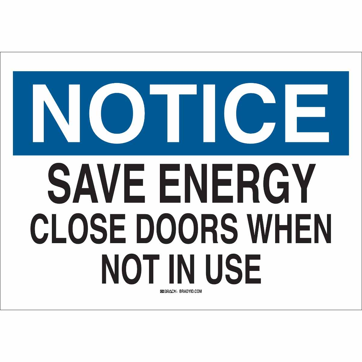 brady door sign save energy close doors when not in use bradyid com