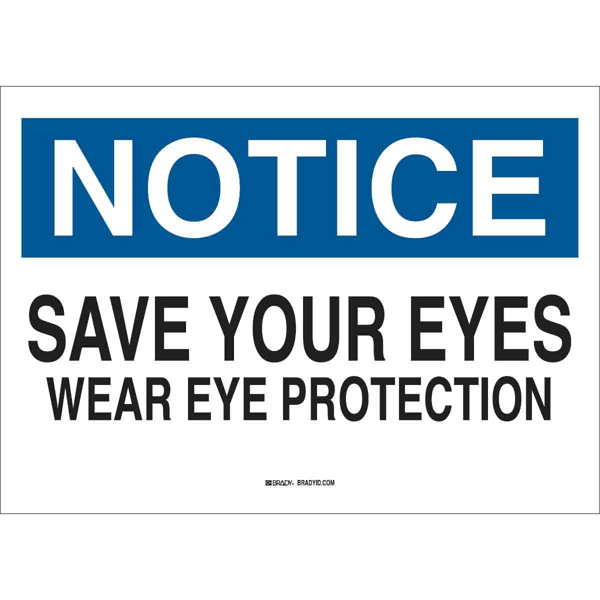 NOTICE Save Your Eyes Wear Eye Protection Sign