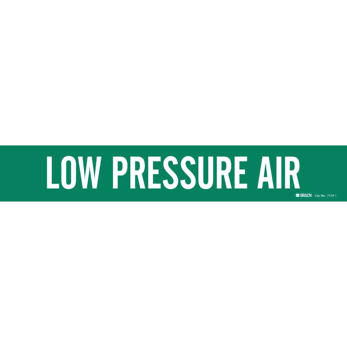 B-946 2 1//4 Height X 14 Width Legend Low Pressure Air 2 1//4 Height X 14 Width Legend Low Pressure Air Brady 7174-1 Self-Sticking Vinyl Pipe Marker White On Green Pressure Sensitive Vinyl