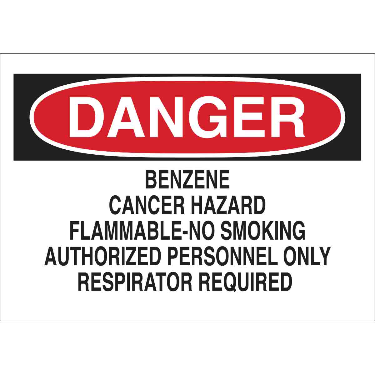10 X 14 Danger Sign Legend Benzene Cancer Hazard Flammable No Smoking Authorized Personnel Only Respirator Required Brady 85444 Self Sticking Polyester