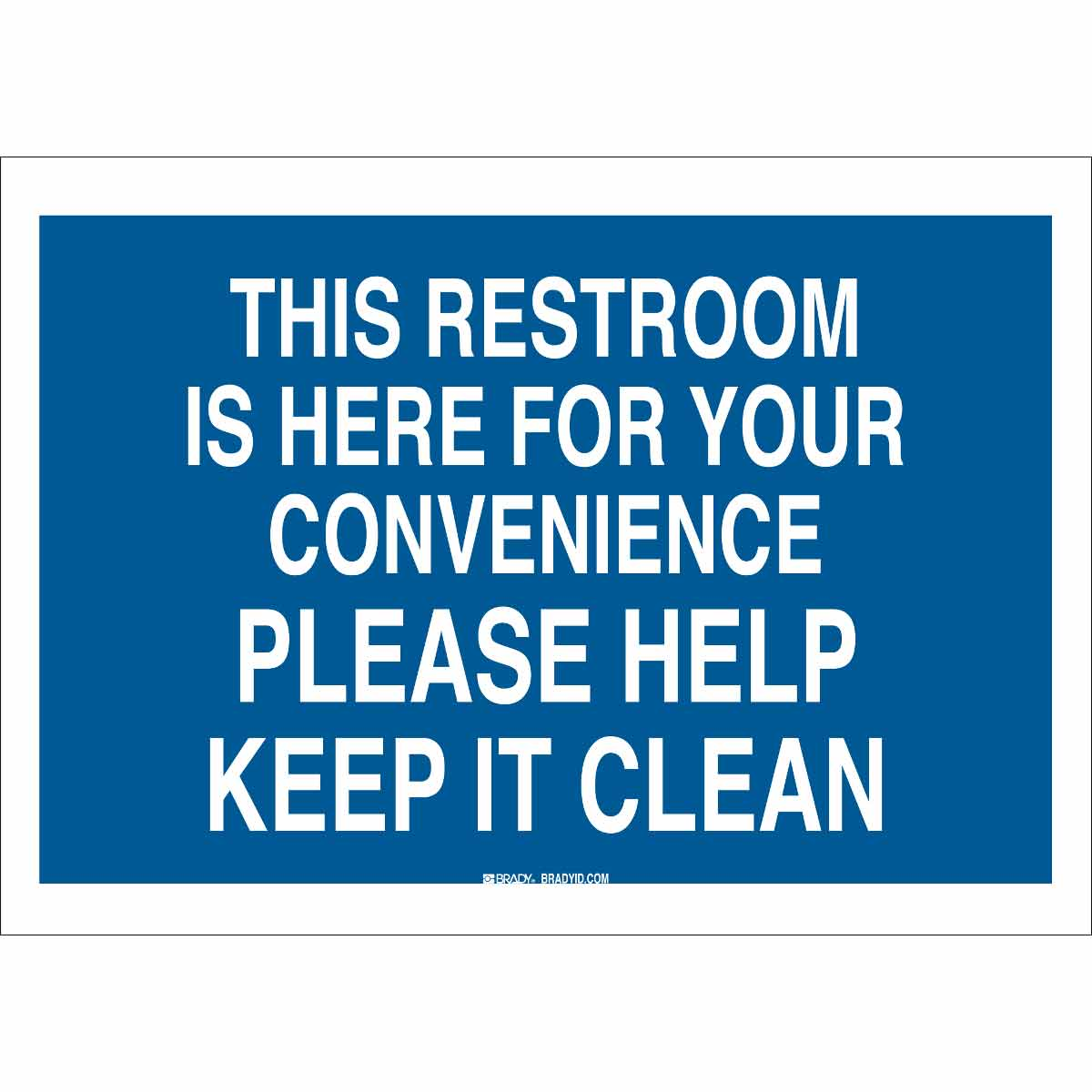 Brady part 85752 this restroom is here for your for Please keep bathroom clean