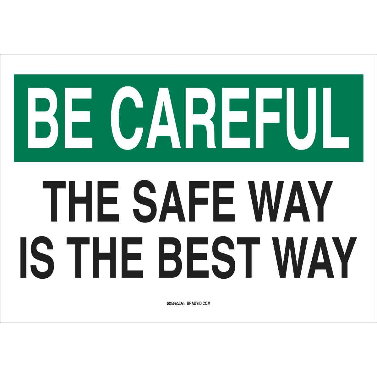 Safety Slogans Sign - THE SAFE WAY IS THE BEST WAY