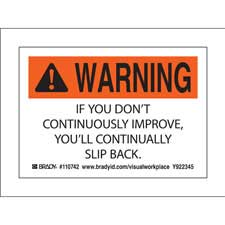 WARNING IF YOU DON'T CONTINUOUSLY IMPROVE, YOU'LL CONTINUALLY SLIP BACK. Labels