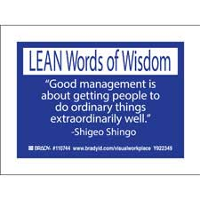 LEAN Words of Wisdom GOOD MANAGEMENT IS ABOUT GETTTING PEOPLE TO ORDINARY THINGS… Labels