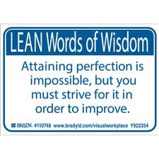 LEAN Words of Wisdom ATTAINING PERFECTION IS IMPOSSIBLE, BUT YOU MUST STRIVE FOR IT IN… Labels