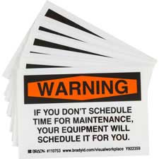WARNING IF YOU DON'T SCHEDULE TIME FOR MAINTENANCE, YOUR EQUIPMENT WILL SCHEDULE IT FOR YOU. Labels