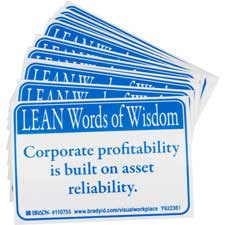 LEAN Words of Wisdom CORPORATE PROFITABILITY IS BUILT ON ASSET RELIABILITY. Labels