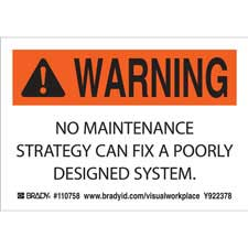 WARNING NO MAINTENANCE STRATEGY CAN FIX A POORLY DESIGNED SYSTEM Labels