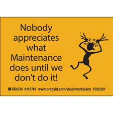 NOBODY APPRECIATES WHAT MAINTENANCE DOES UNTIL WE DON'T DO IT! Labels