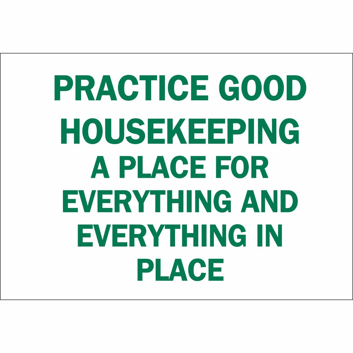 Practice Good Housekeeping A Place For